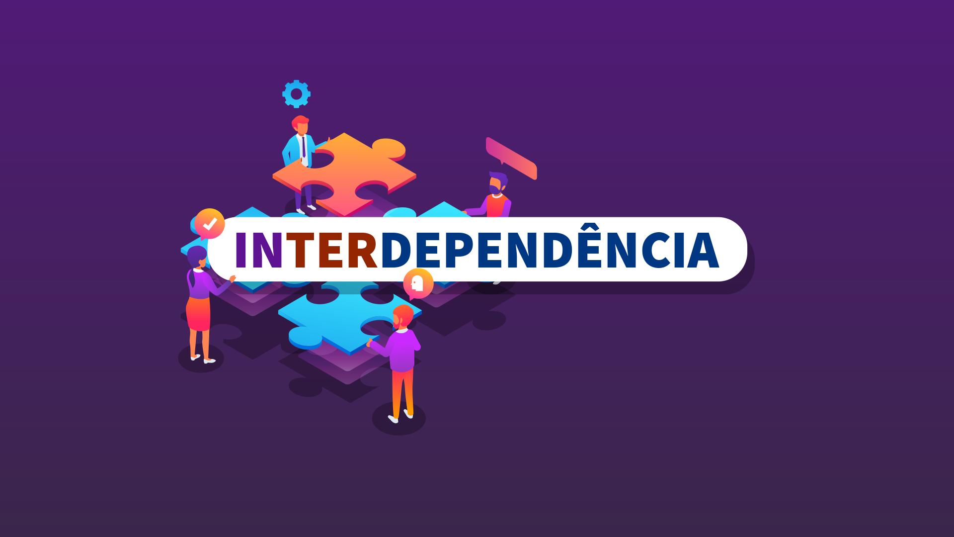 Dependência, independência e interdependência